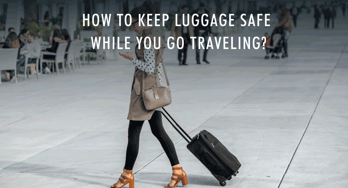 <span class='p-name'>How to keep luggage safe while you go travelling</span>