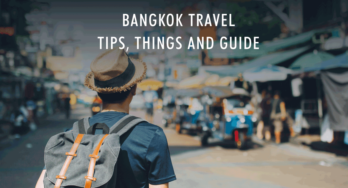 <span class='p-name'>Bangkok Travel – Tips, things and guide</span>
