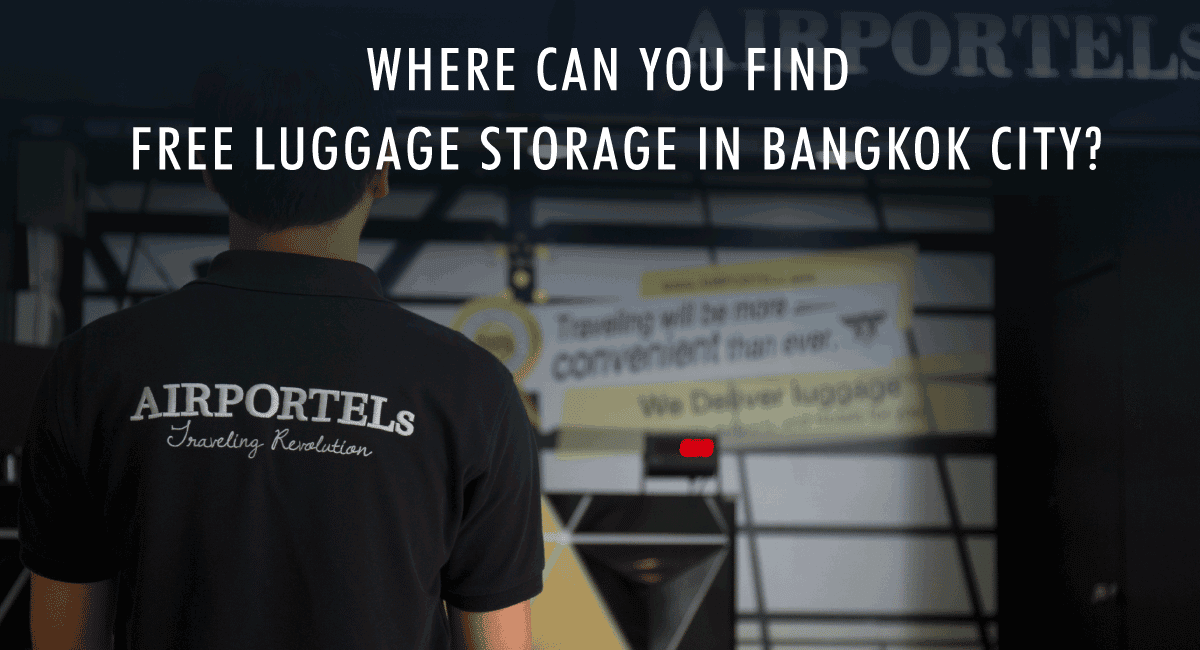 <span class='p-name'>Where can you find Free Luggage Storage in Bangkok City?</span>