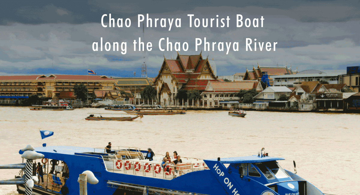 <span class='p-name'>Chao Phraya Tourist Boat along the Chao Phraya River</span>